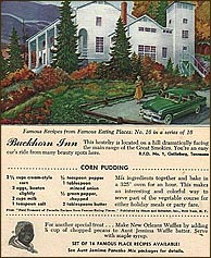 By the early 1950's, Buckhorn had become famous enough to be included in the well-known touring book, Ford Times, created by the Ford Motor Company to encourage driving vacations in its popular new cars. Buckhorn's entry, beautifully illustrated by Corydon Bell, stated: This hostelry is located on a hill dramatically facing the main range of the Great Smokies. You're an easy car's ride from many beauty spots. Breakfast, lunch and dinner served. Overnight accommodations and vacation facilities. Reservations necessary. Closed from November 1 to April 1. The entry featured Doug's recipe for Corn Pudding. The lower part of the photo shows how the Aunt Jemima Company incorporated this advertising ploy into its own national marketing program